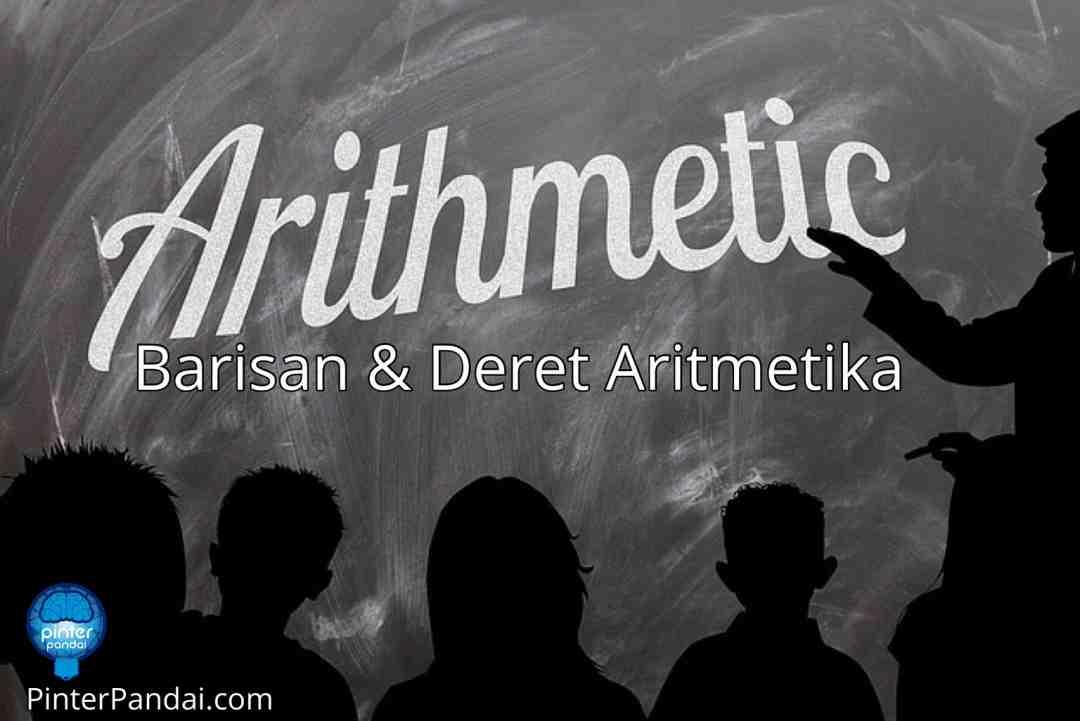 Barisan Aritmatika dan Deret Aritmatika