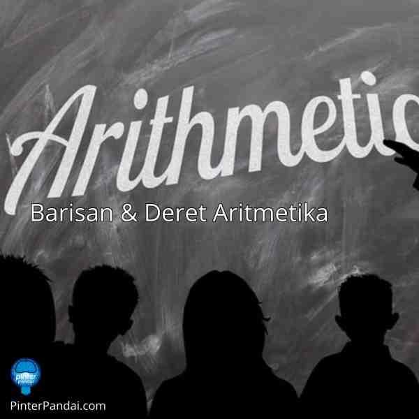 Deret dan Barisan Aritmetika