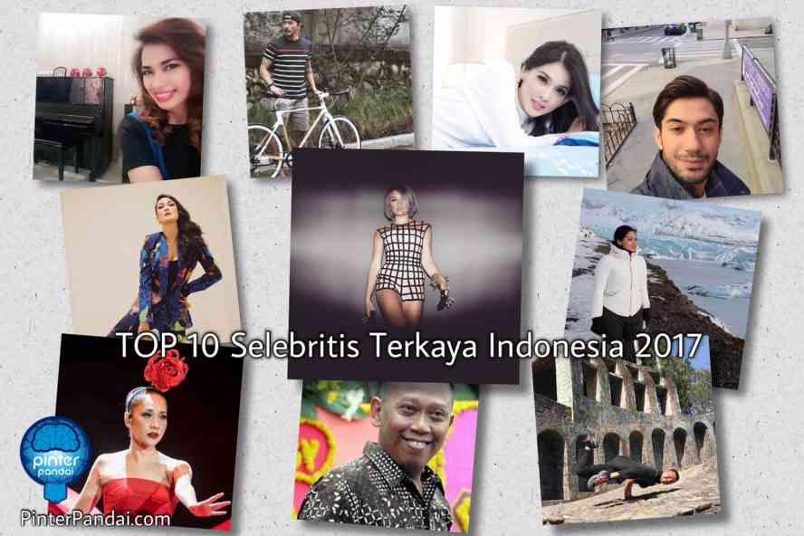 10 Selebritis Indonesia Terkaya 2017