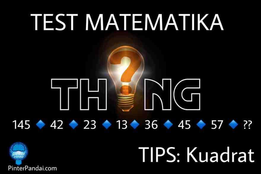 Tes Matematika Deret Angka - Bersama Cara Menghitung Kuadrat Dan Akar Kuadrat