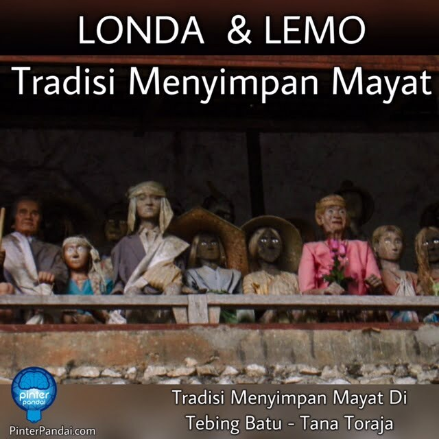 Londa Lemo - Tradisi Menyimpan-Mayat-Tana Toraja