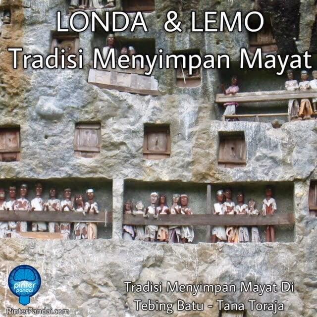 Londa dan Lemo Tradisi Menyimpan Mayat di Tana Toraja