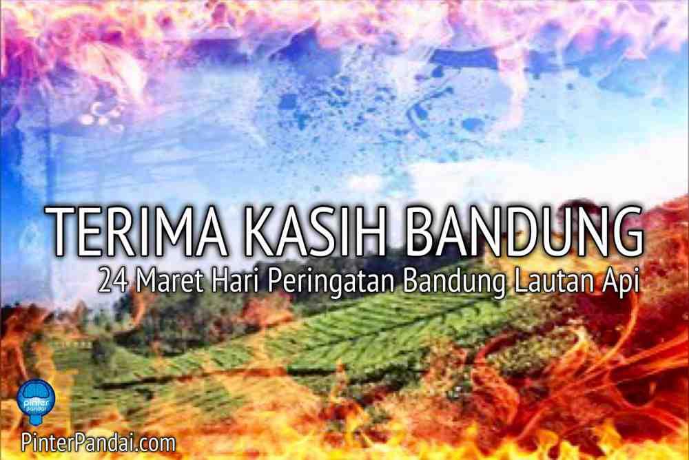 24 Maret Hari Peringatan Bandung Lautan Api
