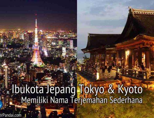 Ibukota-Ibukota Jepang Memiliki Nama Terjemahan Sederhana