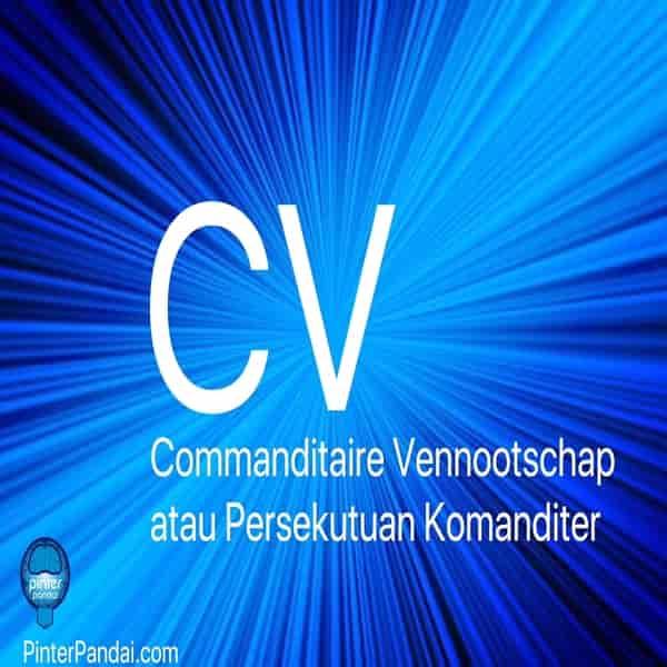 Cara mendirikan CV Commanditaire Vennootschap