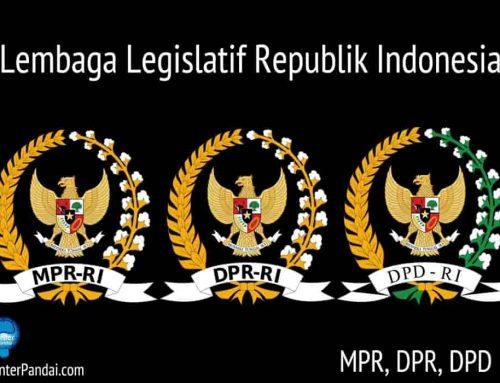 Lembaga Legislatif: MPR, DPR, DPD | Pengertian, Contoh Tugas dan Wewenang