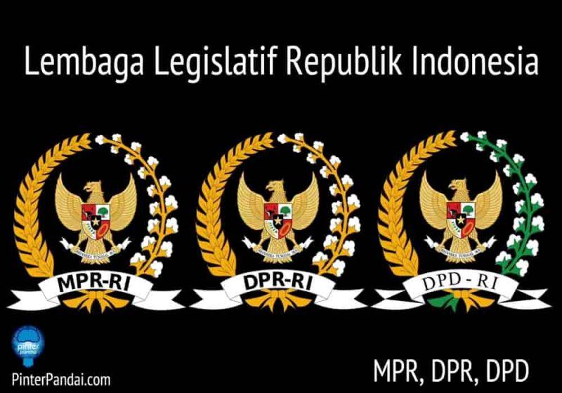 Lembaga Legislatif Republik Indonesia MPR, DPR, DPD