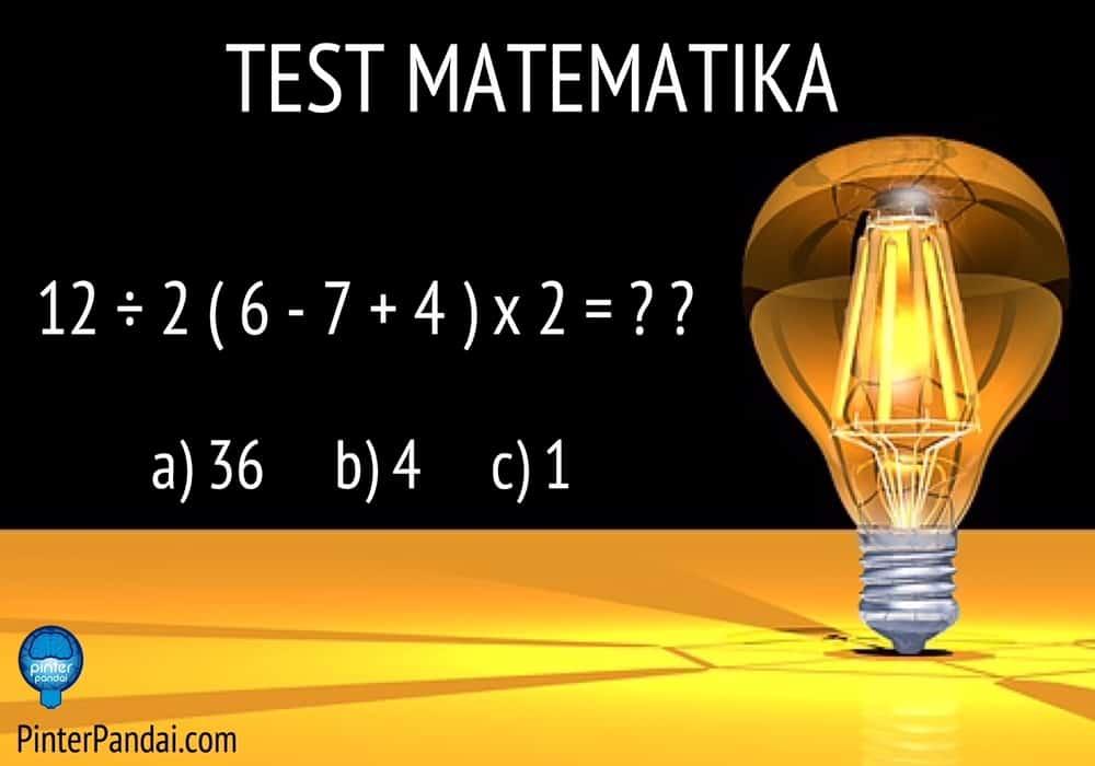 Tes Matematika 12÷2(6-7+4)x2=??