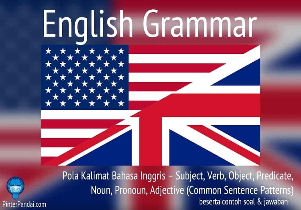 Pola Kalimat Bahasa Inggris Subject Verb Object Predicate Noun