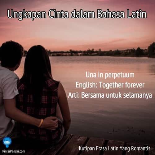 Ungkapan cinta bahasa Latin - Bersama untuk selamanya