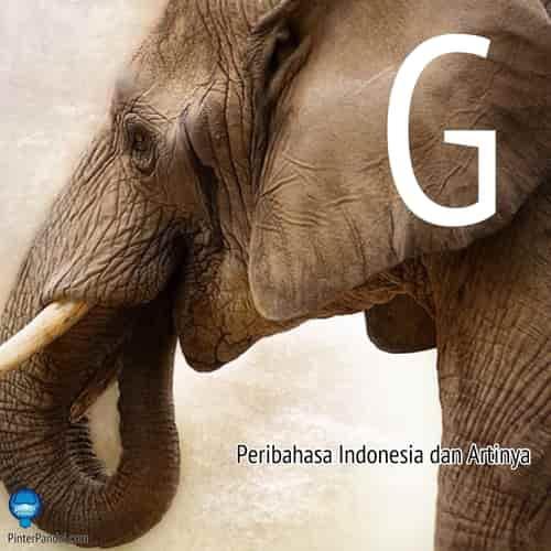Peribahasa Indonesia huruf G