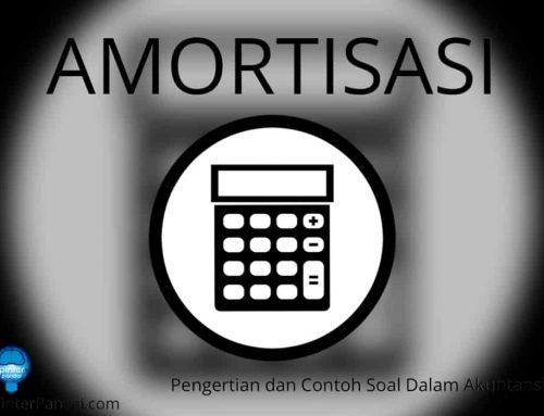 Amortisasi – Pengertian dan Contoh Soal Dalam Akuntansi