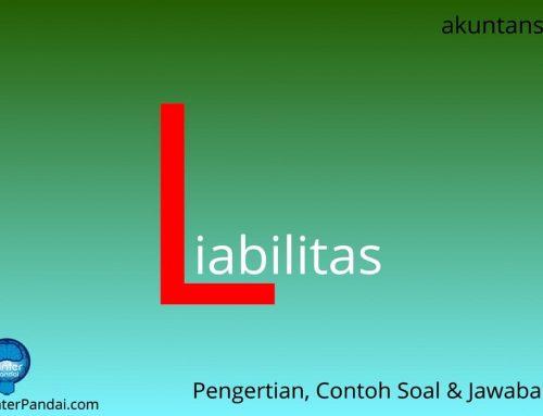 Liabilitas (Kewajiban) – Pengertian dan Contoh Dalam Akuntansi