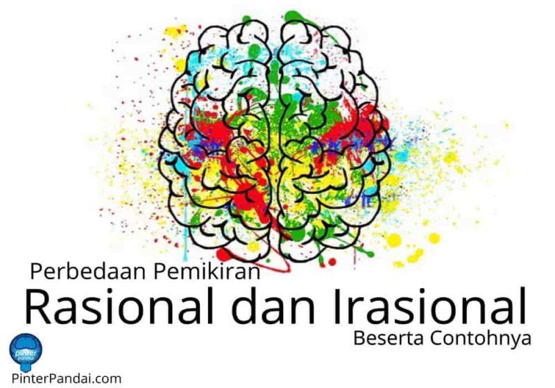 Perbedaan pemikiran rasional dan irasional