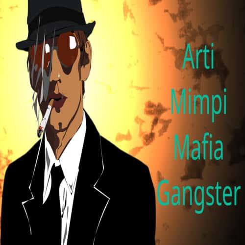 Arti mimpi mafia gangster