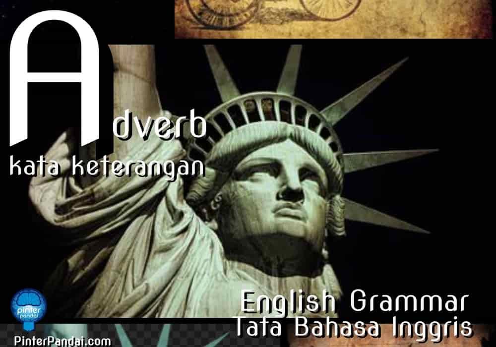 Adverb Kata Keterangan Bahasa Inggris - Contoh Soal dan ...