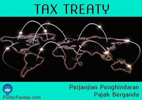 Tax treaty perjanjian penghindaran pajak berganda