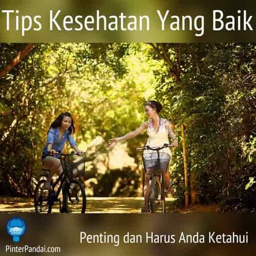 Tips kesehatan yang baik