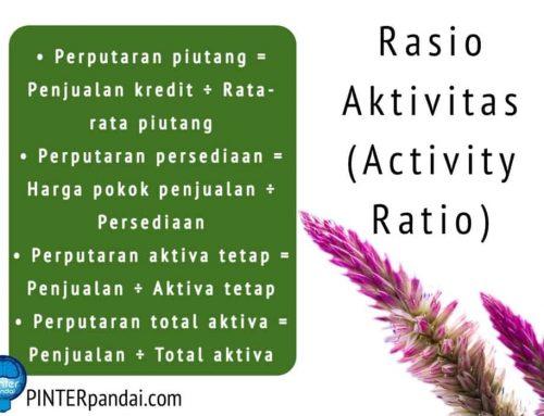 Rasio Aktivitas (Activity Ratio) Akuntansi – Rumus, Penjelasan, Contoh Soal dan Jawaban