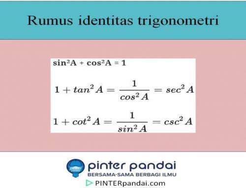 Identitas Trigonometri – Rumus, Penjelasan, Pembuktian, Contoh Soal dan Jawaban
