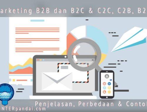 Marketing B2B dan B2C & C2C, C2B – Penjelasan, Perbedaan dan Contoh
