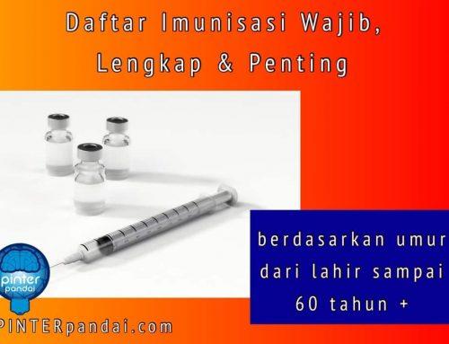 Daftar Imunisasi Wajib, Lengkap dan Penting, Beserta Rekomendasi (dari lahir sampai 60 tahun+)