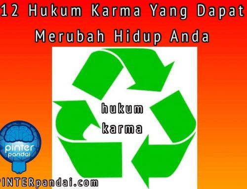 Hukum Karma – 12 Hukum Yang Dapat Merubah Hidup Anda – Karma Berlaku!