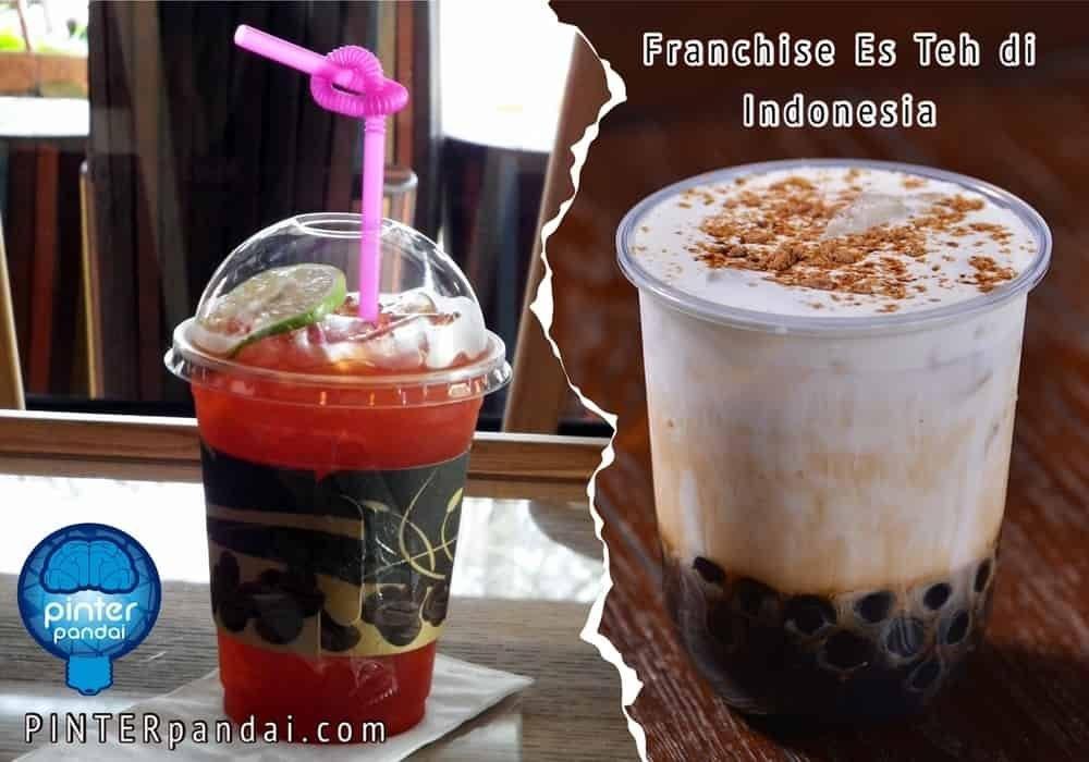 Franchise Es Teh Indonesia yang Laris | Dari Jutaan Kecil Sampai Ratusan Juta, Bahkan Sampai Miliaran