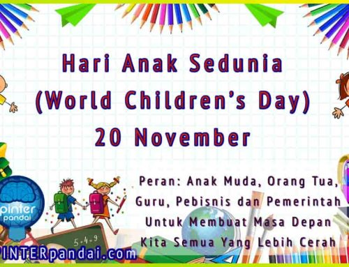 Hari Anak Sedunia (World Children's Day) 20 November | Peran Anak Muda, Orang Tua, Guru, Pebisnis dan Pemerintah Untuk Membuat Masa Depan Kita Semua Yang Lebih Cerah